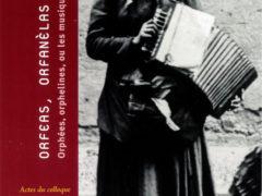 Orféas, Orfanèlas, ou les musiques au féminin